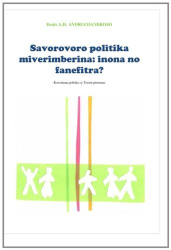 Savorovoro Politika Miverimberina: Inona No Fanefitra? 9780620493963