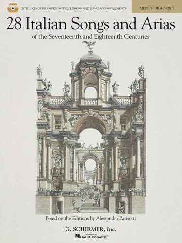28 Italian Songs and Arias of the Seventeenth and Eighteenth Centuries: Based on the Original Editions by Alessandro Parisotti [With 2 CDs] 9780634082955