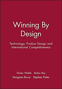 Winning by Design: Technology, Product Design and International Competitiveness