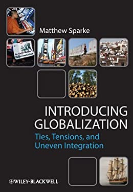 Introducing Globalization: Ties, Tensions, and Integration in a Divided World