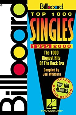 Billboard Top 1000 Singles - 1955-2000: The 1000 Biggest Hits of the Rock Era 9780634020025