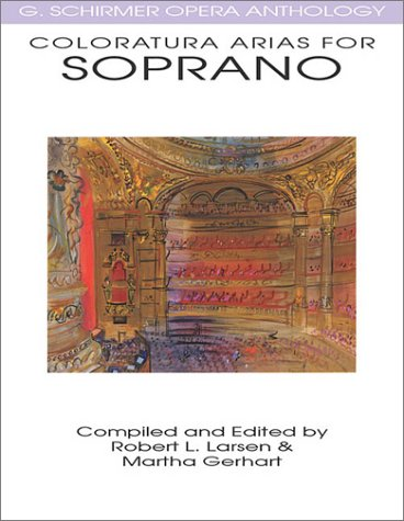 Coloratura Arias for Soprano: G. Schirmer Opera Anthology 9780634032080