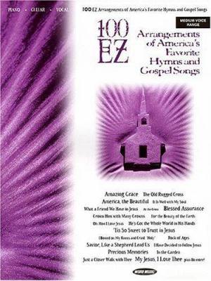 100 EZ Arrangements of America's Favorite Hymns and Gospel Songs 9780634033124