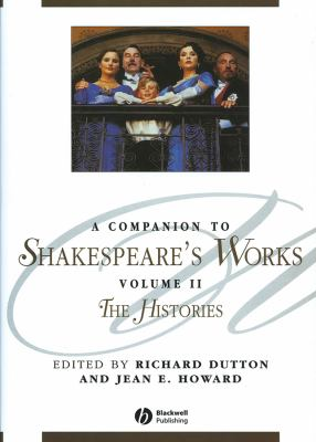 A Companion to Shakespeare's Works: The Histories