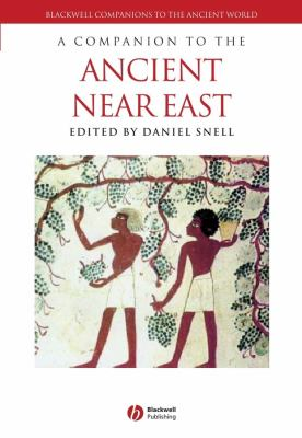 A Companion to the Ancient Near East 9780631232933