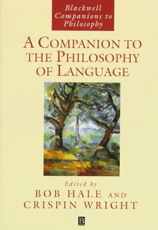A Companion to the Philosophy of Language Bob Hale, Crispin Wright