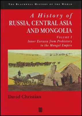 A History of Russia, Central Asia and Mongolia: Inner Eurasia from Prehistory to the Mongol Empire