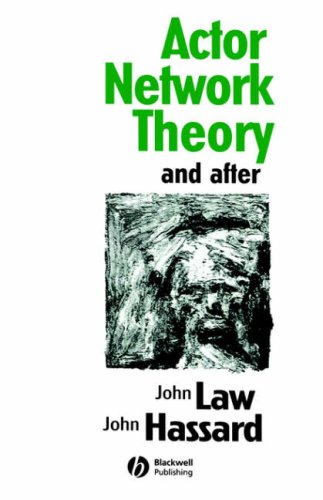 Actor Network Theory and After 9780631211945
