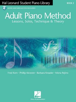 Adult Piano Method, Book 2: Lessons, Solos, Technique & Theory [With 2 CDs] 9780634077807