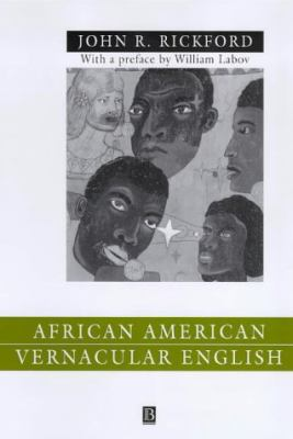 African American Vernacular English: Features, Evolution, Educational Implications 9780631212447