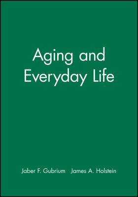 Aging and Everyday Life 9780631217084
