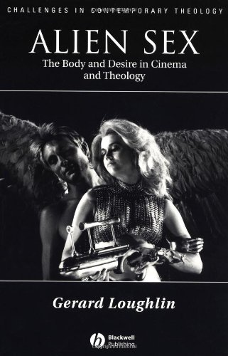 Alien Sex: The Body and Desire in Cinema and Theology 9780631211808