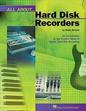 All about Hard Disk Recorders: An Introduction to the Creative World of Digital, Hard Disk Recording 2370965