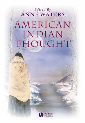 American Indian Thought: Philosophical Essays 9780631223047