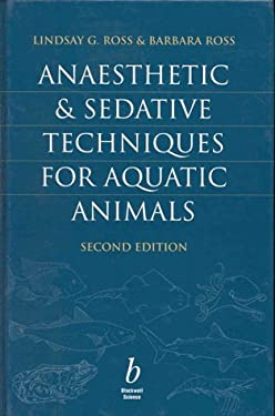 Anaesthetic and Sedative Techniques for Aquatic Animals - 2nd Edition