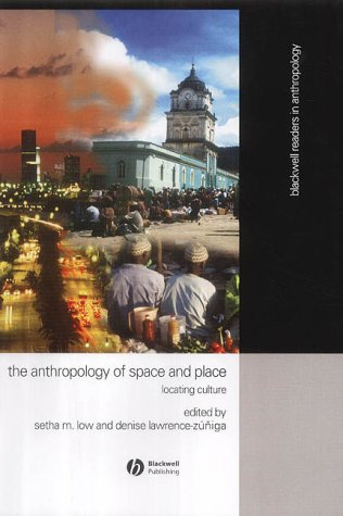 Anthropology of Space and Place: Locating Culture 9780631228776