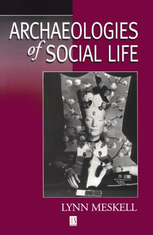 Archaeologies of Social Life: Age, Sex, Class Etcetra in Ancient Egypt 9780631212997