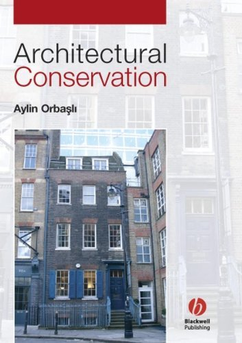 Architectural Conservation: Principles and Practice 9780632040254
