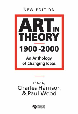 Art in Theory 1900 - 2000: An Anthology of Changing Ideas 9780631227083