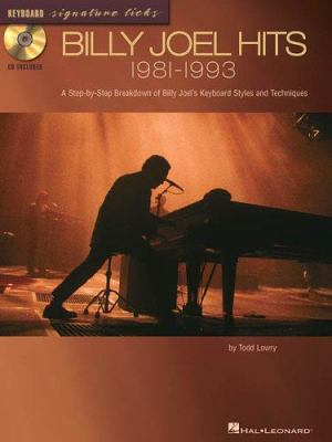 Billy Joel Hits: 1981-1993: A Step-By-Step Breakdown of Billy Joel's Keyboard Styles and Techniques 9780634021541