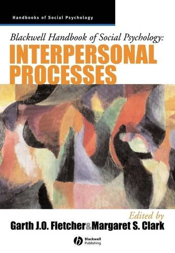 Blackwell Handbook of Social Psychology: Interpersonal Processes 9780631212287