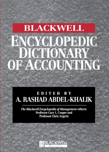 The Blackwell Encyclopedia of Management and Encyclopedic Dictionaries, the Blackwell Encyclopedic Dictionary of Accounting 9780631211877