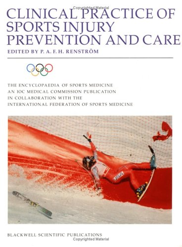 Clinical Practice of Sports Injury Prevention and Care: Olympic Encyclopaedia of Sports Medicine 9780632037858