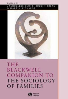 Blackwell Companion to the Sociology of Families