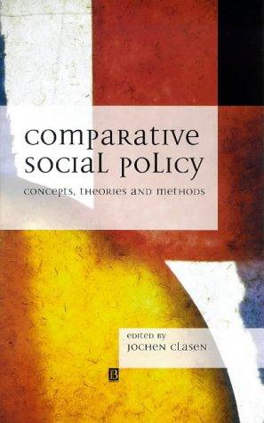 Comparative Social Policy: Concepts, Theories and Methods 9780631207733
