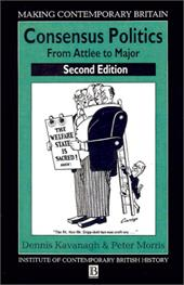 Consensus Politics from Attlee to Major