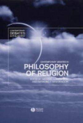 Contemporary Debates in Philosophy of Religion 9780631200420