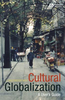 Cultural Globalization: A User's Guide 9780631235385