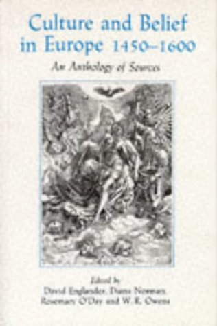 Culture and Belief in Europe 1450 - 1600: An Anthology of Sources 9780631169918