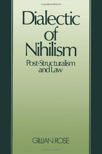 Dialectic of Nihilsm: Post-Structuralism and Law 9780631137085