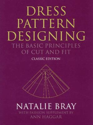 Dress Pattern Designing (Classic Edition): The Basic Principles of Cut and Fit 9780632065011