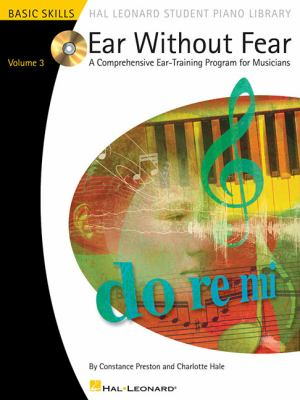 Ear Without Fear, Volume 3: A Comprehensive Ear-Training Program for Musicians [With CD (Audio)] 9780634088018