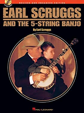 Earl Scruggs and the 5-String Banjo: Revised and Enhanced Edition 9780634060427
