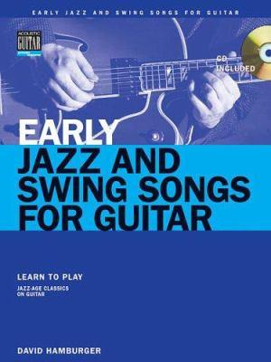 Early Jazz & Swing Songs: Acoustic Guitar Method Songbook 9780634087752