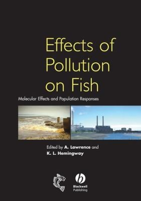 Effects of Pollution on Fish: Molecular Effects and Population Responses 9780632064069