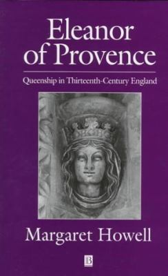 Eleanor of Provence: Queenship in Thirteenth-Century England 9780631172864