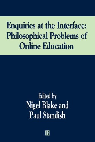 Enquiries at the Interface: Philosophical Problems of On-Line Education 9780631223108