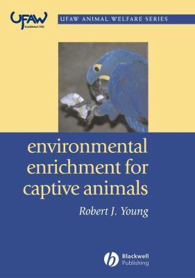 Environmental Enrichment for Captive Animals 9780632064076