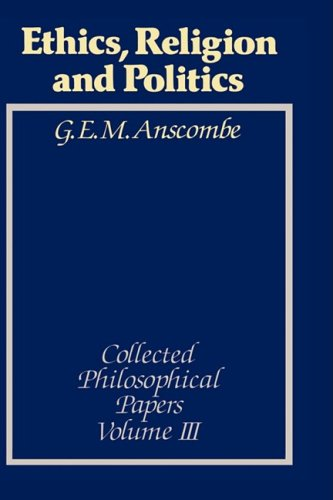 Ethics, Religion and Politics: Collected Philosophical Papers 9780631129424