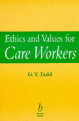 Ethics and Values for Care Workers 9780632048144