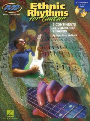 Ethnic Rhythms for Electric Guitar: 5 Continents * 27 Countries * 2 Hands [With CD] 9780634090554