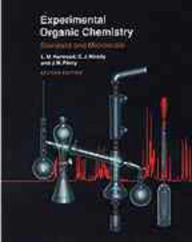 Experimental Organic Chemistry: Standard & Microscale 9780632048199