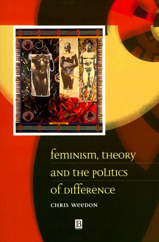 Feminism, Theory and the Politics of Differen 9780631198246