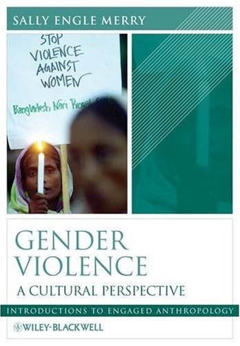 Gender Violence: A Cultural Perspective. Edited by Sally Engle Merry 9780631223597