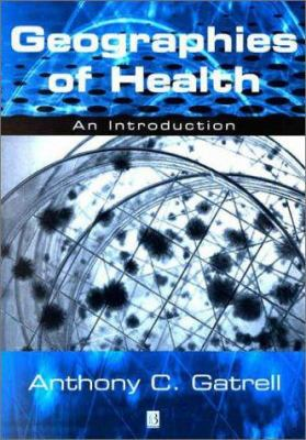 Geographies of Health: An Introduction 9780631219859