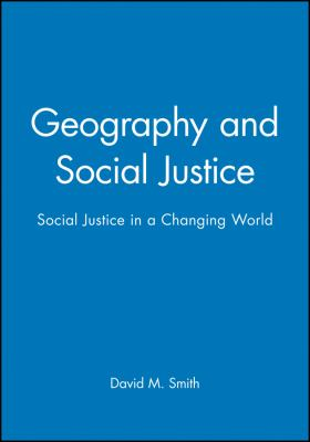 Geography and Social Justice: Social Justice in a Changing World 9780631190264